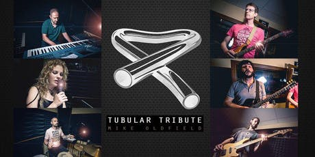 TUBULAR TRIBUTE - TRIBUTO A MIKE OLDFIELD entradas