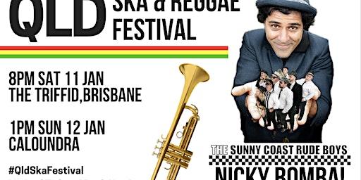Nicky Bomba! QLD Ska & Reggae Festival-Sun 12 Jan (1-6pm)