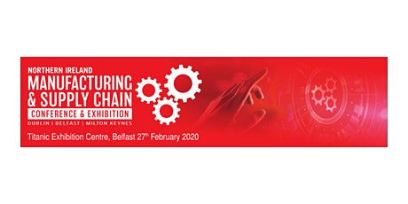 Northern Ireland Manufacturing & Supply Chain Expo tickets