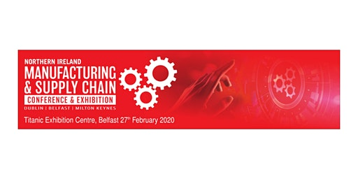 Northern Ireland Manufacturing & Supply Chain Expo
