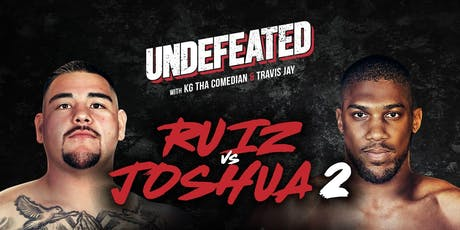 The Undefeated Podcast LIVE - Ruiz vs Joshua 2 Fight Viewing Party tickets