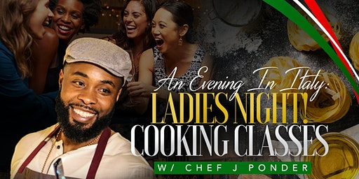 Ladies Night Cooking Class w/ Chef J Ponder