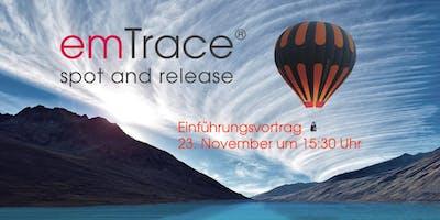 emTrace® - Einführungsvortrag