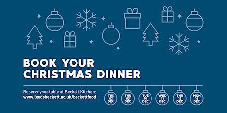 Leeds Beckett Christmas Dinner 2019 (Beckett Kitchen, City Campus) tickets