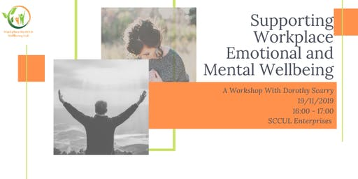 Supporting Workplace Emotional and Mental Wellbeing