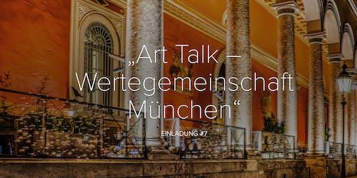 ART TALK #7 Wertegemeinschaft München