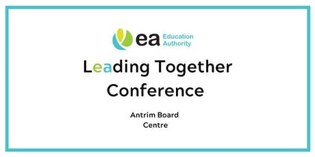 Locality (North)- Leading Together Conference - Antrim Board Centre tickets