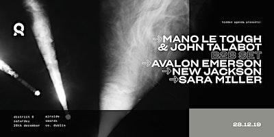 Mano Le Tough, John Talabot, Avalon Emerson & New Jackson at District 8