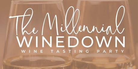 The Millennial Winedown: Wine Tasting Mixer tickets