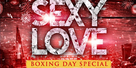 Sexy Love - Boxing Day Special tickets