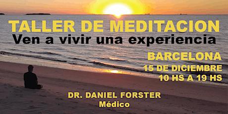 TALLER DE MEDITACION en BARCELONA   Ven a vivir una experiencia! entradas