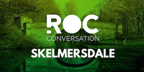 ROC Conversation: Skelmersdale tickets
