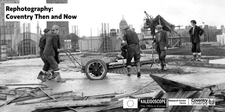 Rephotography: Coventry Then and Now tickets