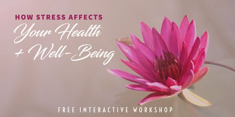 How Stress Affects Your Health & Well-Being - Free Workshop in Dublin tickets