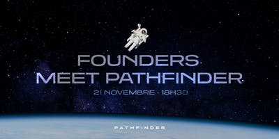Founders meet Pathfinder