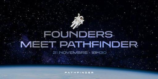 Founders meet Pathfinder