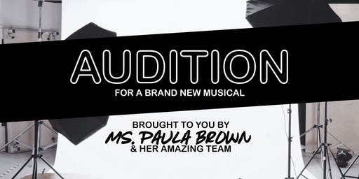 Audition for A Brand New Musical!