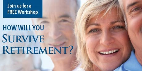 Will You Survive Retirement? A FREE Workshop tickets