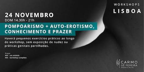 Lisboa: Pompoarismo e Auto-Erotismo com Carmo Gê Pereira bilhetes