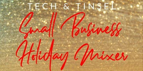 Tech & Tinsel: Small Business Holiday Mixer tickets