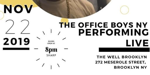 The Office Boys NY & Associates Live At The Well in Brooklyn