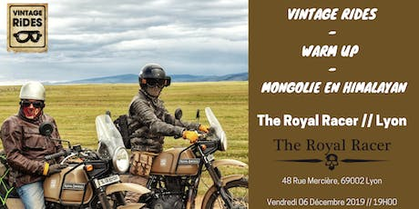 Warm up Lyon - The Royal Racer : Mongolie X Vintage Rides tickets