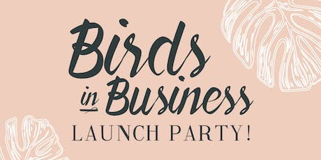 Birds in Business Launch Party! tickets
