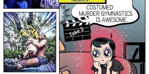 Kaiju Attack Wrestling: Costumed Murder Gymnastics, Take 3