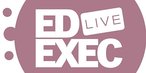 EdExec LIVE NORTH 2020 - Speakers and Exhibitors