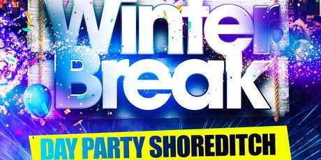 Winter Break - Day Party Shoreditch tickets