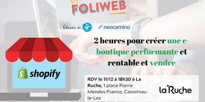 [Montpellier] 2 heures pour créer une e-boutique performante et rentable et vendre