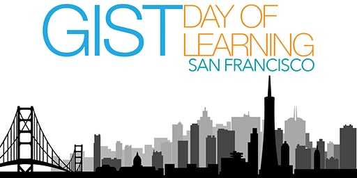 GIST Day of Learning San Francisco
