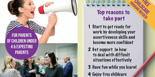 A Better Start Work Skills - Learning for Mum & Dad - Building Assertiveness and Confidence