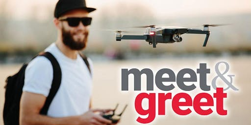 Meet, Greet and Drone.