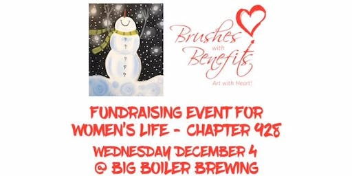 Brushes with Benefits Fundraiser Benefiting Women's Life Chapter 928