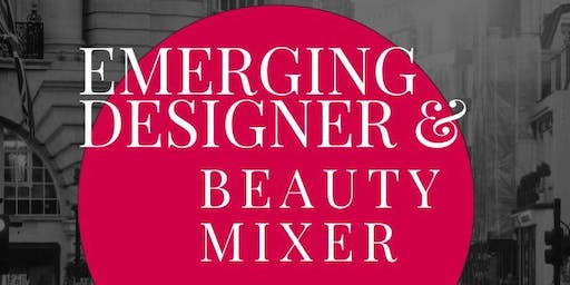 EMERGING DESIGNER EXPO & BEAUTY MIXER