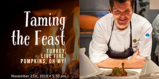 TAMING THE FEAST with Chef Travis Swikard
