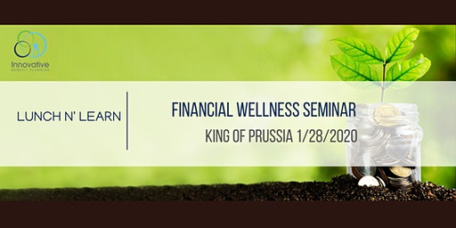 2020 Financial Wellness Seminar King of Prussia 1/28/2020