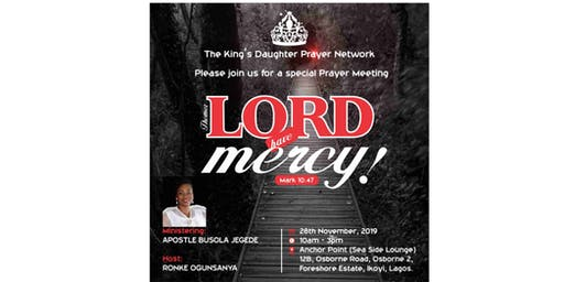 The King's Daughter  Prayer meeting . Theme :Lord have mercy
