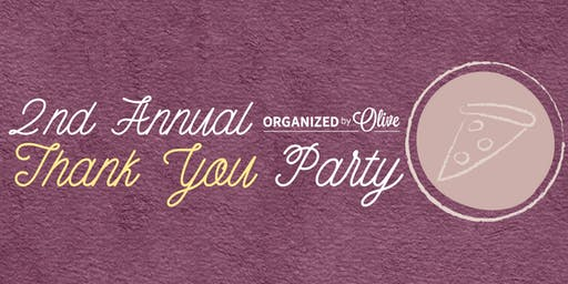 2nd Annual Organized by Olive Thank You Party