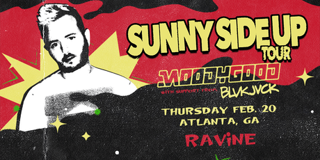Moody Good: Sunny Side Up Tour w/ BLVKJVCK | 18+ tickets