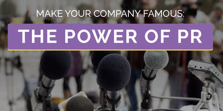 Make Your Company Famous: The Power of PR tickets