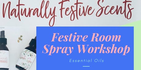 Introduction to Essential Oils & Festive Room Spray Workshop tickets