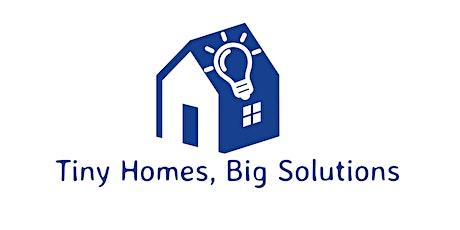 Tiny Homes, Big Solutions tickets