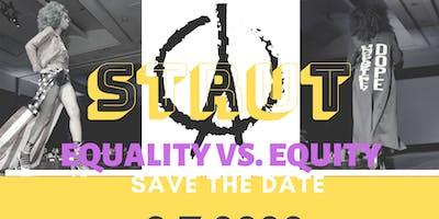 STRUT: Equality vs. Equity