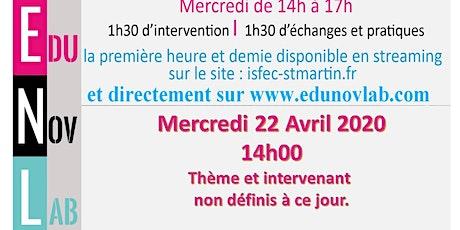 ATELIER EDUNOVLAB DU 22.04.20 tickets