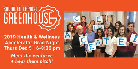 2019 SEG Health & Wellness Accelerator Graduation and Pitch Night tickets