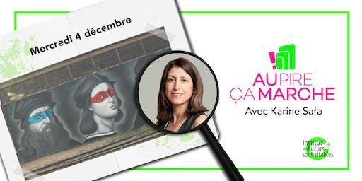 """""""Au Pire Ça Marche"""",13ème édition avec Karine Safa ✊"""