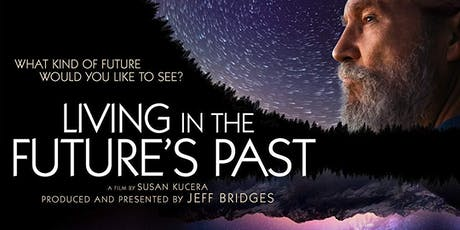 Novato Green Film Series: LIVING IN THE FUTURE'S PAST tickets