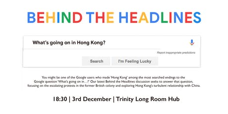 Behind the Headlines: What's going on in…Hong Kong? tickets